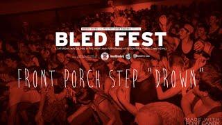 "FRONT PORCH STEP ""DROWN"" LIVE AT BLED FEST 2014 5/24/14"