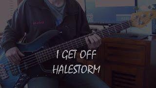 Halestorm - I Get Off - bass cover