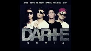 Jose De Rico, Danny Romero Ft Xriz, Chk - Darte + (Remix)
