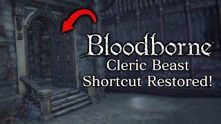 Fan Creates Bloodborne Mod Restoring Cut Cleric Beast Shortcut Door