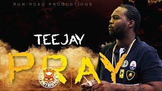 TeeJay - Pray [Golden Pain Riddim] March 2018