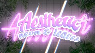 AESTHETIC NEON LEAVES INTRO TEMPLATE (NO TEXT)