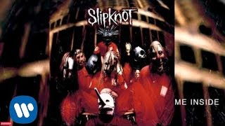 Slipknot - Me Inside (Audio)