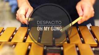Despacito Oh My GonG
