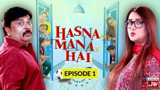 Hasna Mana Hai Episode 01 | Pakistani Drama | Sitcom | 2nd December 2018 | BOL Entertainment