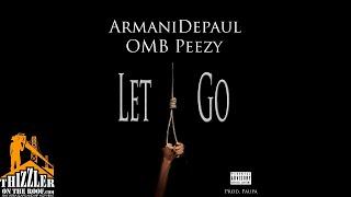 Armani Depaul ft. OMB Peezy - Let Go (Prod. Paupa) [Thizzler.com Exclusive]