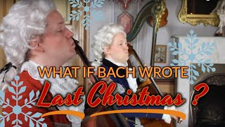 """What if Bach wrote """"Last Christmas""""? (Baroque cover version)"""