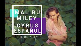 Miley Cyrus - Malibu sub Español