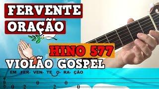 FERVENTE ORAÇÃO -  (AULA DE VIOLÃO GOSPEL) -  SOLO