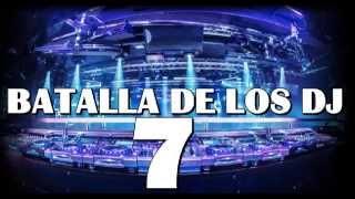 BATALLA DE LOS DJ VOL 7