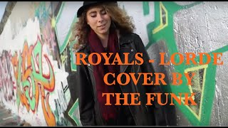 Royals - Lorde (Cover by THE FUNK)