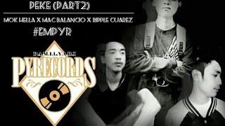 """ PEKE PART2 ""  MOK HELLA x MAC BALANCIO  x RIPPLE CUAREZ  (Pamilyari Entertainment)"