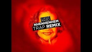 Maisa - Nhenhenhem [Mazili ft Lucaz Festival Trap Remix]