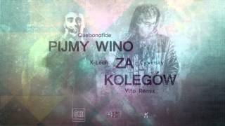 Quebonafide ft. K-Leah, Cywinsky - Pijmy wino za kolegów (VITO REMIX)