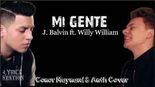 Lyrics: J.Balvin ft. Willy William - Mi Gente (Conor Maynard x Anth Cover)