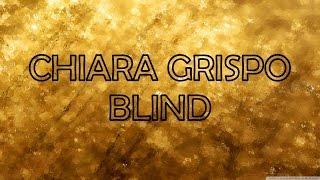 Chiara Grispo - Blind [TESTO]