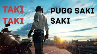 Pubg saki saki | pubg taki taki hindi version | pubg taki taki v2