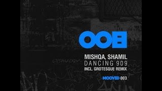 MISHQA & Shamil - Dancing 909 (Grotesque Remix)