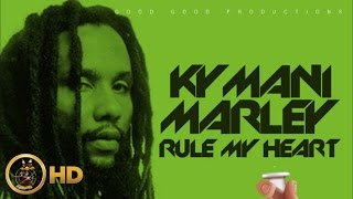 Ky-Mani Marley - Rule My Heart [Cure Pain Riddim] February 2016