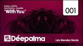 Nebu Mitte feat. Jaselle - With You (Luis Mendez Remix)