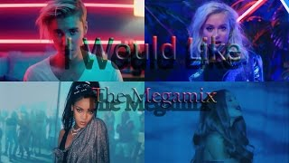 I WOULD LIKE - THE MEGAMIX - Selena Gomez · Melanie  · Zayn · Zara Larsson · Meghan Trainor & More