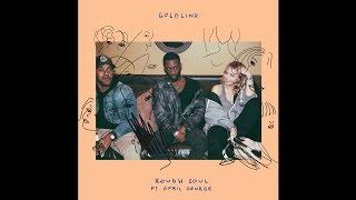 GoldLink - Rough Soul ft. April George