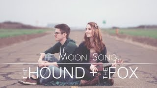 "The Moon Song (from ""Her"") - The Hound + The Fox"