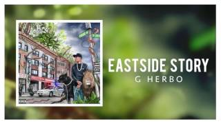 G Herbo - Eastside Story (Official Audio)
