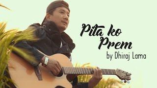 Pita Ko Prem - Dhiraj Lama || New Nepali Christian Song 2017 (Official Music Video)
