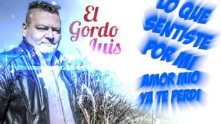 EL GORDO LUIS AGUA HELADA VIDEO LYRICS