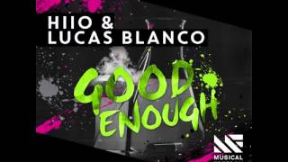 Hiio & Lucas Blanco - Good Enough
