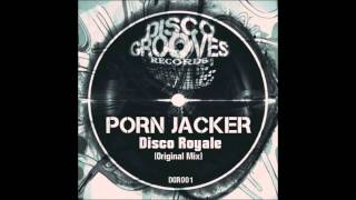 DGR001 - Porn Jacker - Disco Royale - (Original Mix) - (Disco Grooves Records) @ traxsource