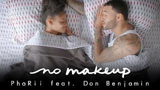 PhaRii feat. Don Benjamin - No Makeup