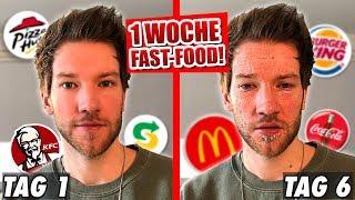 1 WOCHE NUR FAST-FOOD!