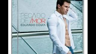 Pecado De amor - Eduardo Costa - CD Pecado de Amor 2012