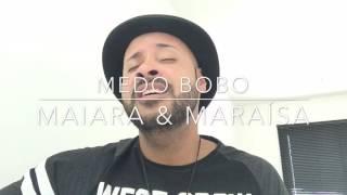 """MAIARA E MARAÍSA - """"MEDO BOBO"""""""