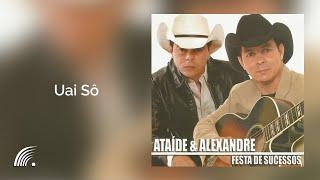 Ataíde & Alexandre- Uai Sô - Festa de Sucessos - Oficial