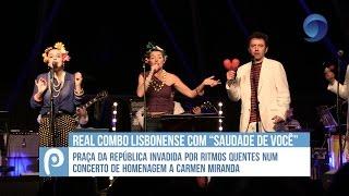 """Real Combo Lisbonense apresenta """"Saudade de Você"""""""
