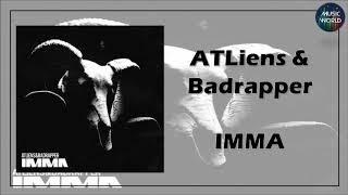ATLiens & Badrapper - IMMA