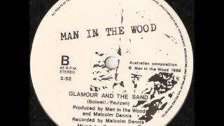 Man in the Wood - Glamour and the Sand