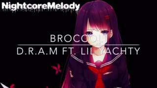 Nightcore - Broccoli D.R.A.M Ft. Lil yachty
