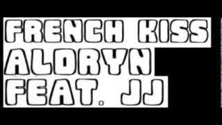 French Kiss Cover- Aldryn ft. JJ (Debut Song) Prod. DJ D-Money