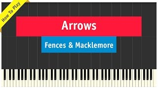 Fences ft. Macklemore & Ryan Lewis - Arrows - Piano Tutorial (How To Play Cover)