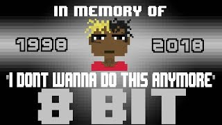 I Don't Wanna Do This Anymore [8 Bit Tribute to XXXTentacion] - 8 Bit Universe
