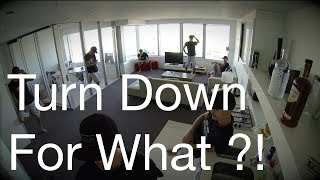 GoPro - Turn Down For What