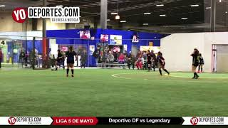Deportivo DF vs Legendary Liga 5 de Mayo Soccer League