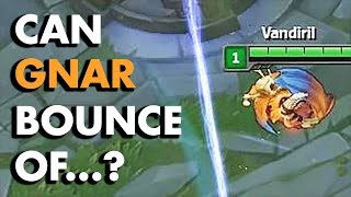 CAN GNAR BOUNCE OFF...? (Syndra Ball, Illaoi Spirit and more!)