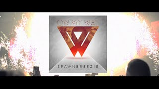 "Spawnbreezie ""On My Way"" (Trailer) - #WhenEDMmeetsREGGAE"