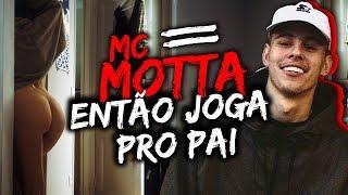 MC MOTTA - ENTÃO JOGA PRO PAI (DJ Cassinho)