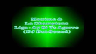 Maximo & La Champions Liga - Ay Si Te Agarro (DJ But-Sound).wmv